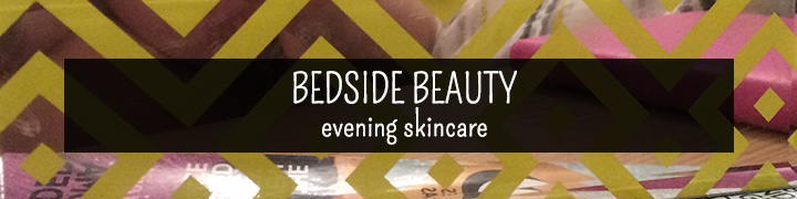 bedside-beauty-evening-skincare