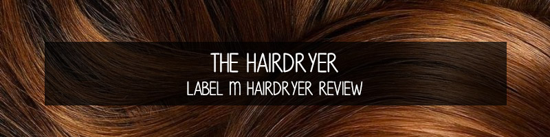 The Hairdryer by Label M