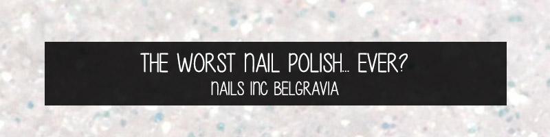 the-worst-nail-polis-ever-nails-inc-belgravia