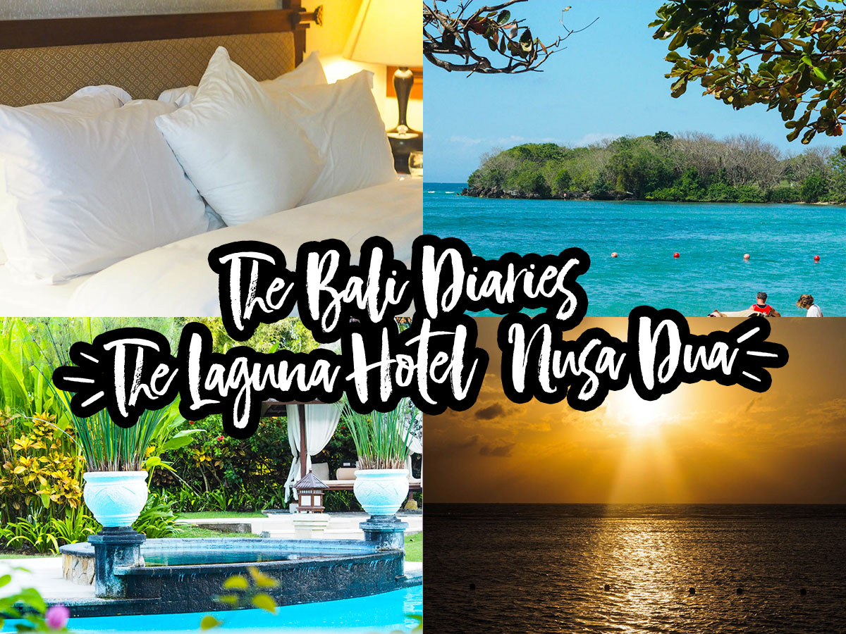 The Bali Diaries #2 – The Laguna Resort Nusa Dua Hotel Review