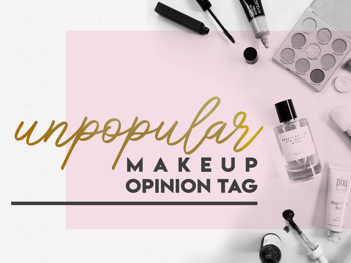 Unpopular Opinion Makeup Tag